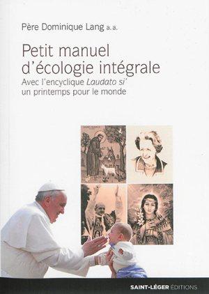 Une compilation et une mise en perspective des textes d'Eglise qui parlent de la prise de conscience écologique