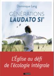 2020 / Cinq ans après, une relecture de ce qui se cherche dans ces générations marquées par l'encyclique